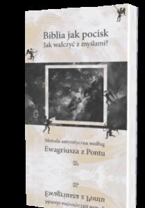 Biblia jak pocisk. Jak walczyć z myślami?
