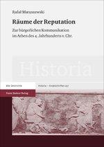 Rafał Matuszewski, Räume der Reputation. Zur bürgerlichen Kommunikation im Athen des 4. Jahrhunderts v. Chr.