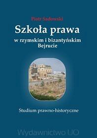 Piotr Sadowski, Szkoła prawa w rzymskim i bizantyńskim Bejrucie