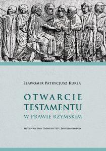 Sławomir Patrycjusz Kursa, Otwarcie testamentu w prawie rzymskim