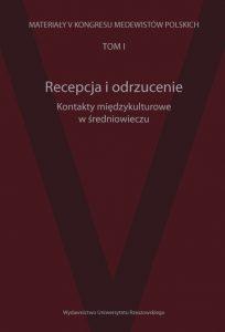 Recepcja i odrzucenie. Kontakty międzykulturowe w średniowieczu
