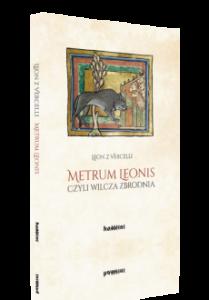 Leon z Vercelli, Metrum Leonis czyli wilcza zbrodnia