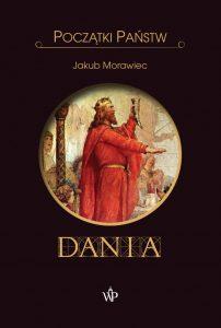 Jakub Morawiec, Początki państw. Dania