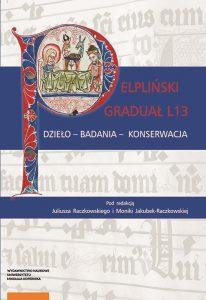 Pelpliński graduał L13. Dzieło – badania – konserwacja