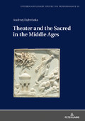 Andrzej Dąbrówka, Theater and the Sacred in the Middle Ages