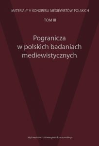 Pogranicza w polskich badaniach mediewistycznych
