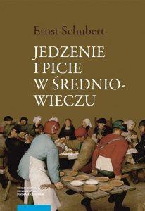 Ernst Schubert, Jedzenie i picie w średniowieczu