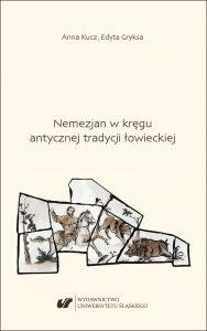 Anna Kucz, Edyta Gryksa, Nemezjan w kręgu antycznej tradycji łowieckiej