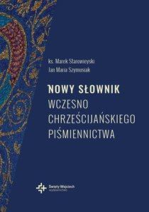 Marek Starowieyski, Jan Maria Szymusiak, Nowy słownik wczesnochrześcijańskiego piśmiennictwa