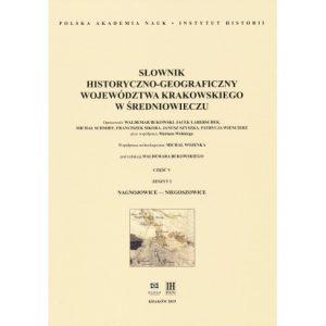 Słownik historyczno-geograficzny województwa krakowskiego w średniowieczu, cz. V, z. 2