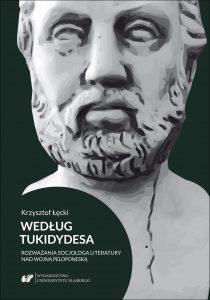 Krzysztof Łęcki, Według Tukidydesa. Rozważania socjologa literatury nad Wojną peloponeską