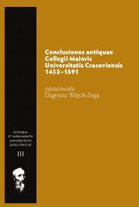 Conclusiones antiquae Collegii Maioris Universitatis Cracoviensis 1432-1591