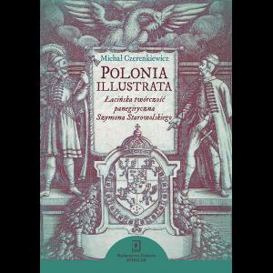 Michał Czerenkiewicz, Polonia illustrata. Łacińska twórczość panegiryczna Szymona Starowolskiego