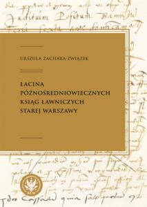 Urszula Zachara-Związek, Łacina późnośredniowiecznych ksiąg ławniczych Starej Warszawy