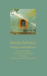 Studia hebraica. Księga pamiątkowa Seminarium Wiedzy o Hebrajszczyźnie Biblijnej