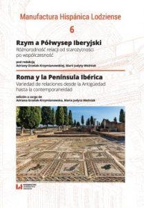 Rzym a Półwysep Iberyjski. Różnorodność relacji od starożytności po współczesność
