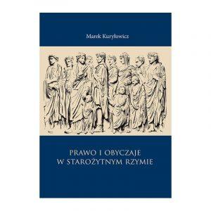 Marek Kuryłowicz, Prawo i obyczaje w starożytnym Rzymie