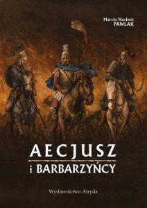 Marcin Norbert Pawlak, Aecjusz i barbarzyńcy