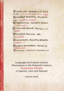 Szymon Gruda, Sixteenth-Century Vocabulario trilingüe in Spanish, Latin, and Nahuatl