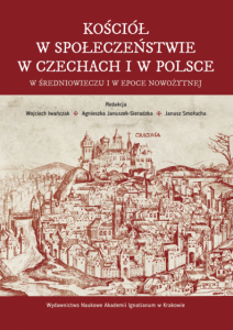 Kościół w społeczeństwie w Czechach i w Polsce w średniowieczu i w epoce nowożytnej