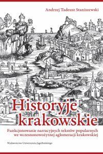 Andrzej Tadeusz Staniszewski, Historyje krakowskie
