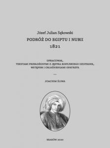 Józef Julian Sękowski, Podróż do Egiptu i Nubii 1821