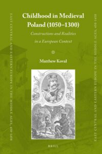 Matthew Koval, Childhood in Medieval Poland (1050-1300)