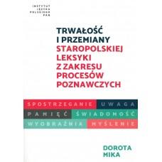 Dorota Mika, Trwałość i przemiany staropolskiej leksyki z zakresu procesów poznawczych