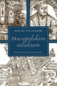 Maciej Włodarski, Staropolskim szlakiem