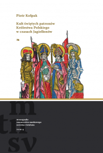 Piotr Kołpak, Kult świętych patronów Królestwa Polskiego w czasach Jagiellonów