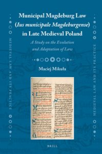 Maciej Mikuła, Municipal Magdeburg Law in Late Medieval Poland
