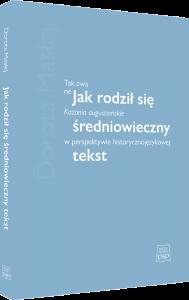 Dorota Masłej, Jak rodził się średniowieczny tekst