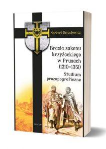 Norbert Delestowicz, Bracia zakonu krzyżackiego w Prusach (1310-1351)