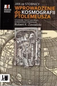 Jan ze Stobnicy, Wprowadzenie do Kosmografii Ptolemeusza